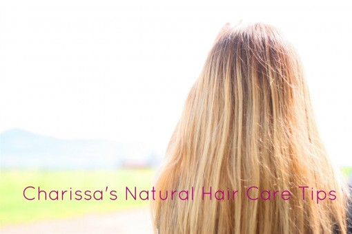 Charissa's Natural Hair Care Tips