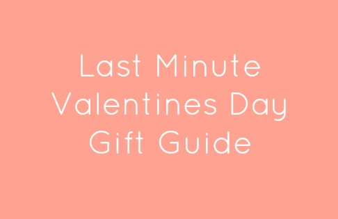 Last Minute Valentines Day GIft Guide