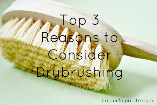 Top Three Reasons you Should Drybrush